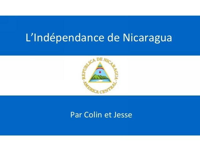 L'Indépendance de Nicaragua Par Colin et Jesse