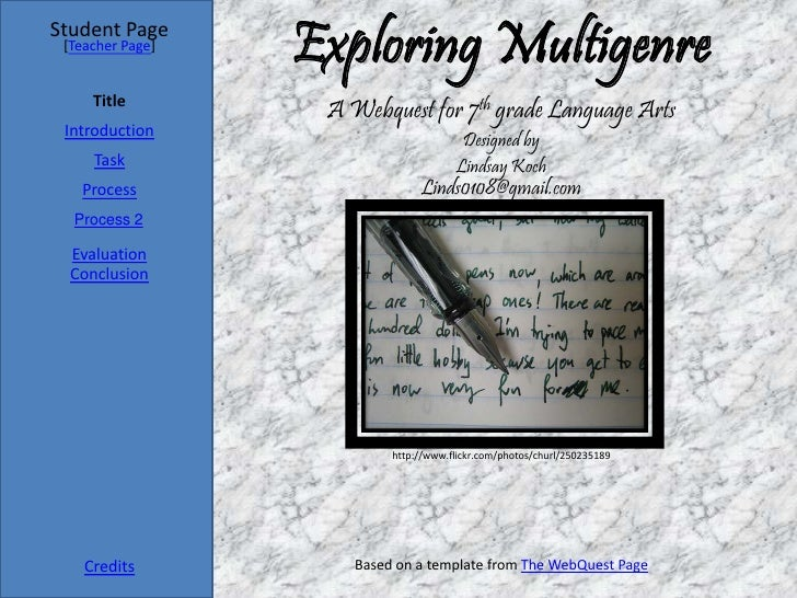 Student Page  [Teacher Page]                   Exploring Multigenre      Title                    A Webquest for 7th grade...