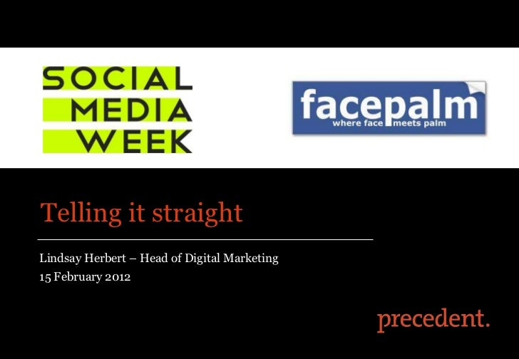 Telling it straightLindsay Herbert – Head of Digital Marketing15 February 2012