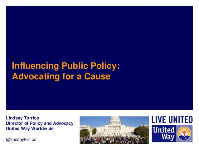 @lindsaytorrico  Influencing Public Policy: Advocating for a Cause  Lindsay Torrico  Director of Policy and Advocacy  Unit...