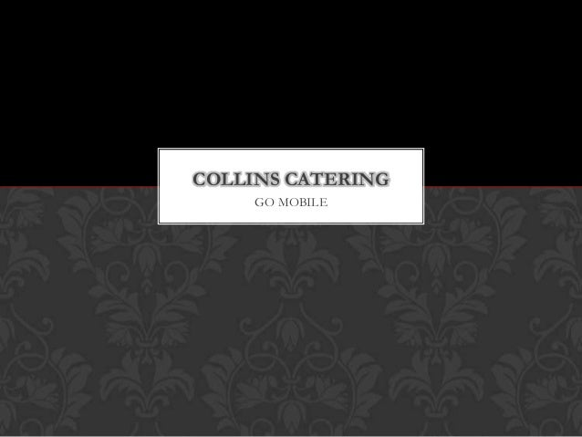COLLINS CATERING GO MOBILE