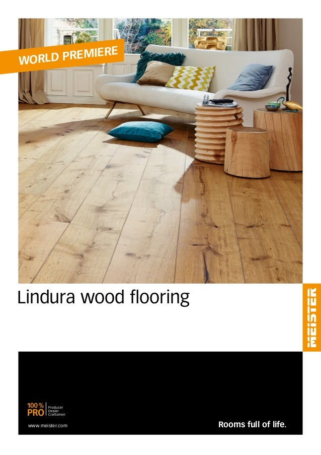 Rooms full of life. Lindura wood flooring www.meister.com World premiere