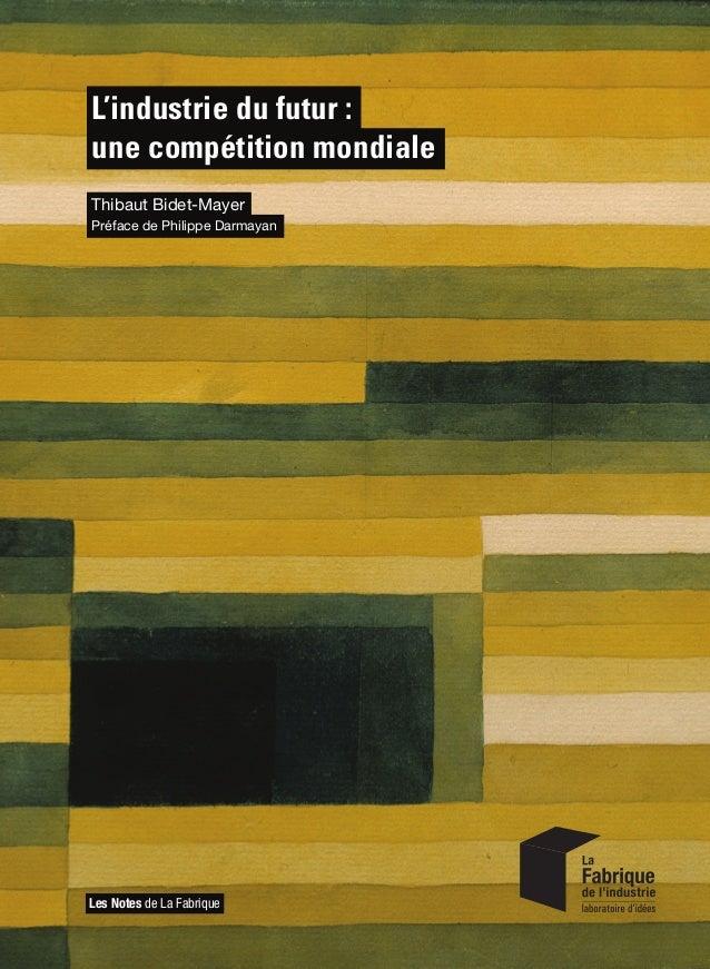 L'industrie du futur : une compétition mondiale L'industrie du futur : une compétition mondiale Thibaut Bidet-Mayer www.la...