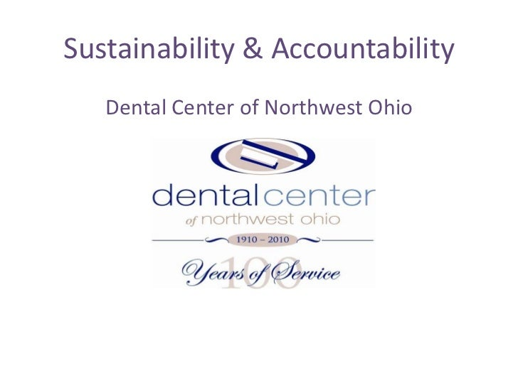 Sustainability & Accountability   Dental Center of Northwest Ohio