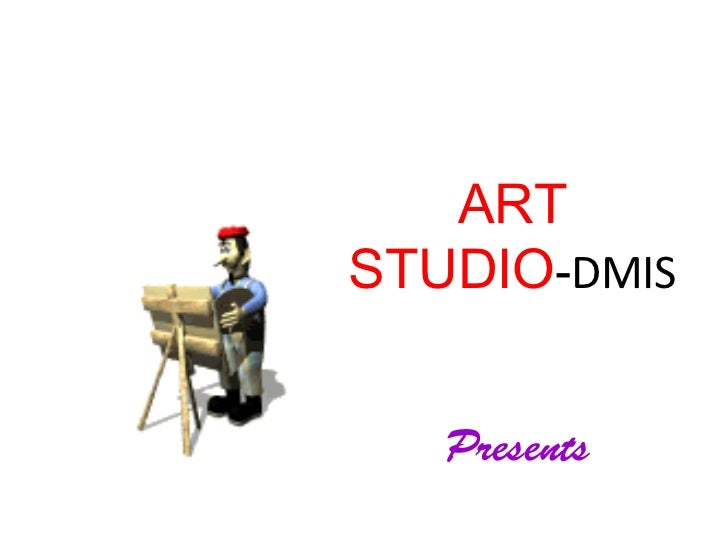 ARTSTUDIO-DMIS   Presents