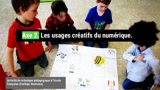 1. Objectifs et environnement scientifique Activité de robotique pédagogique à l'école française (Collège Stanislas). Axe ...