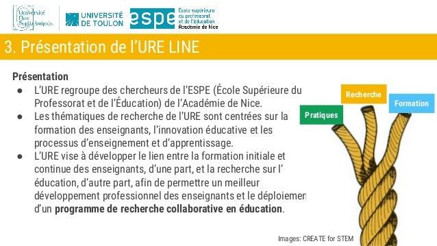 3. Présentation de l'URE LINE Présentation ● L'URE regroupe des chercheurs de l'ESPE (École Supérieure du Professorat et d...