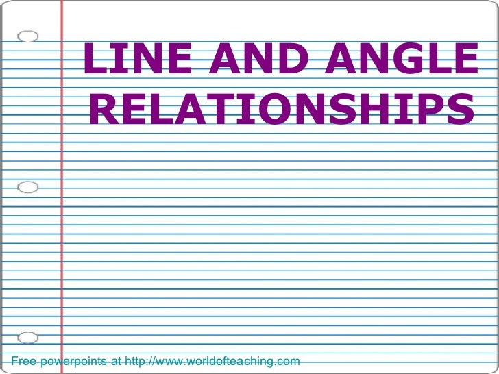 LINE AND ANGLE RELATIONSHIPS Free powerpoints at  http:// www.worldofteaching.com