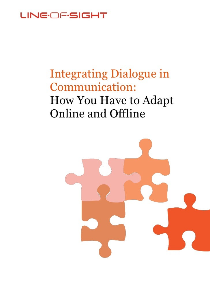 Integrating Dialogue in Communication: How You Have to Adapt Online and Offline
