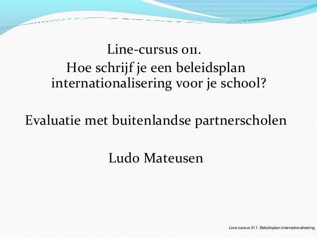 Line-cursus 011. Hoe schrijf je een beleidsplan internationalisering voor je school? Evaluatie met buitenlandse partnersch...