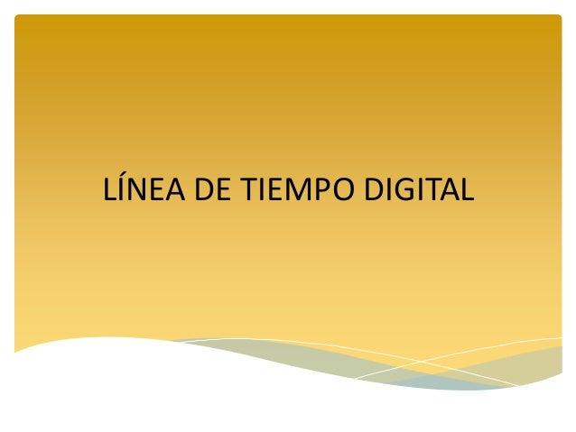 LÍNEA DE TIEMPO DIGITAL