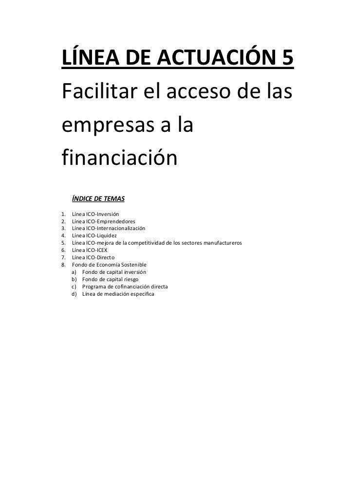 LÍNEADEACTUACIÓN5    Facilitarelaccesodelas    empresasala    financiación         ÍNDICEDETEMAS    1.  ...