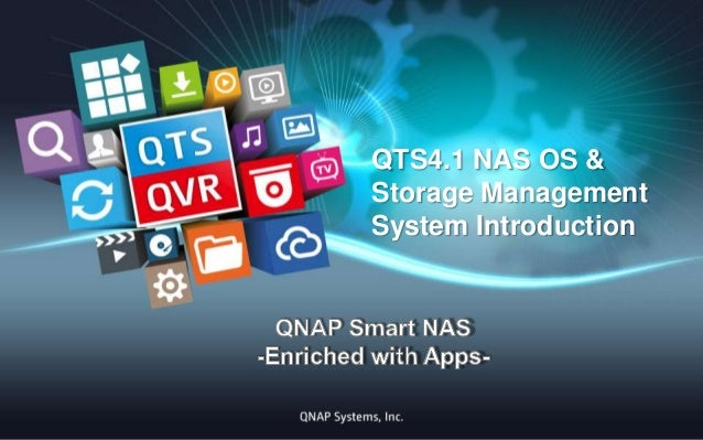 QTS4.1 NAS OS & Storage Management System Introduction