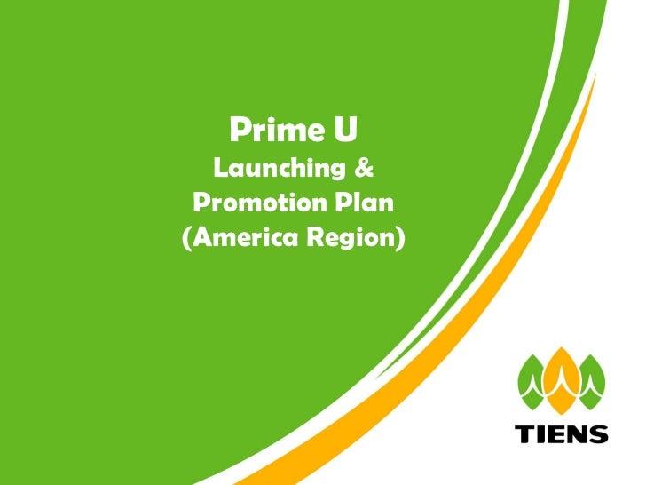 Prime U  Launching & Promotion Plan(America Region)                   ┃0                    ┃0