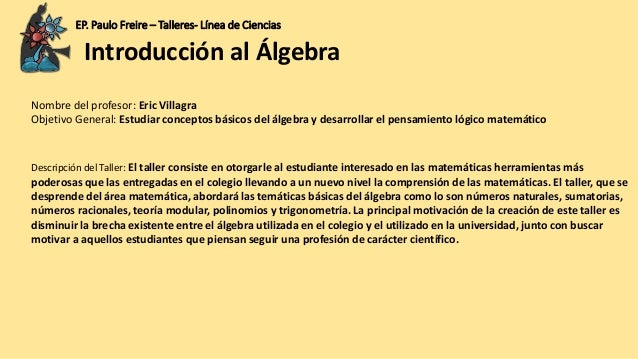 EP. Paulo Freire – Talleres- Línea de Ciencias Nombre del profesor: Eric Villagra Objetivo General: Estudiar conceptos bás...