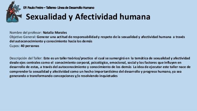 EP. Paulo Freire – Talleres- Línea de Desarrollo Humano Nombre del profesor: Natalia Morales Objetivo General: Generar una...