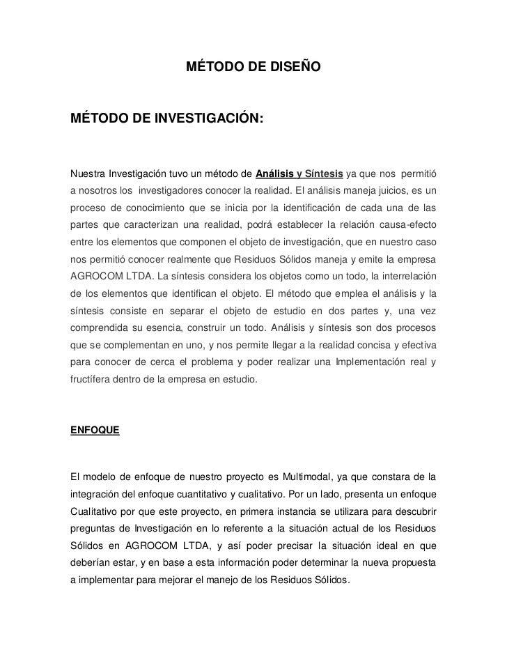 MÉTODO DE DISEÑOMÉTODO DE INVESTIGACIÓN:Nuestra Investigación tuvo un método de Análisis y Síntesis ya que nos permitióa n...