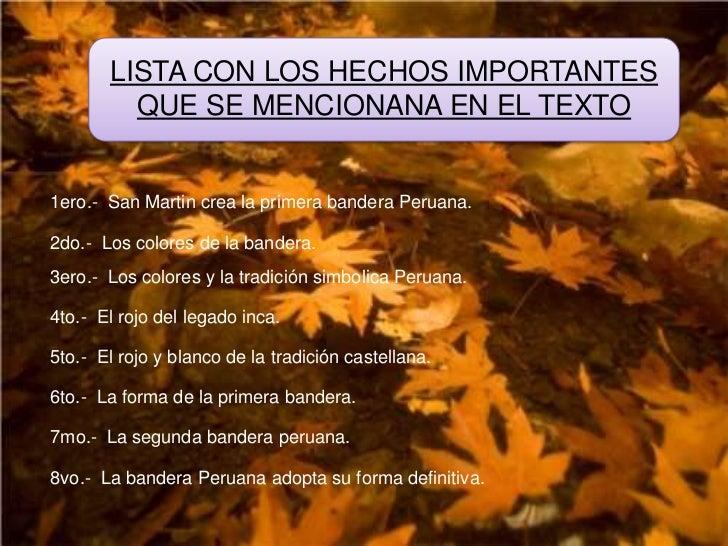 LISTA CON LOS HECHOS IMPORTANTES QUE SE MENCIONANA EN EL TEXTO<br />1ero.-  San Martin crea la primera bandera Peruana.<br...