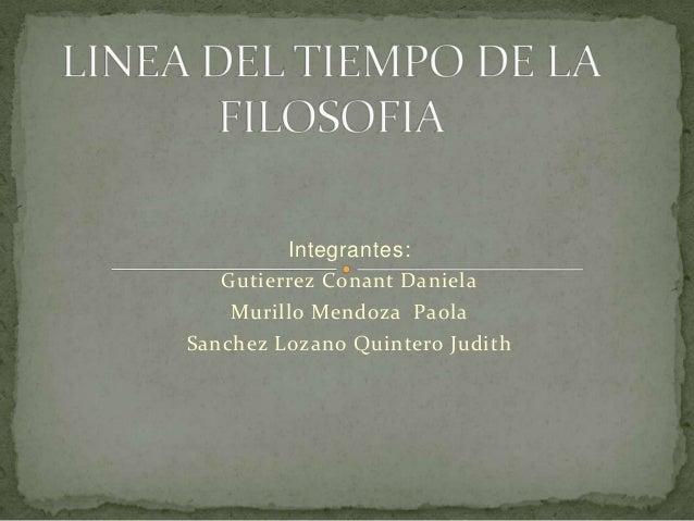 Integrantes:Gutierrez Conant DanielaMurillo Mendoza PaolaSanchez Lozano Quintero Judith