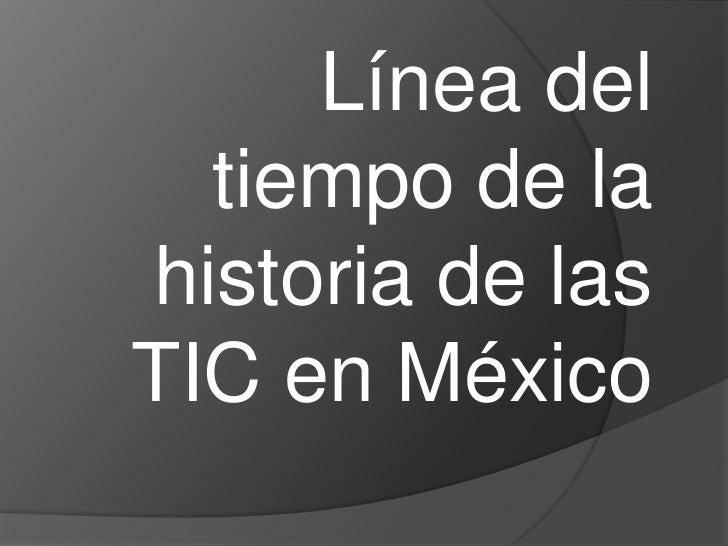 Línea del  tiempo de lahistoria de lasTIC en México