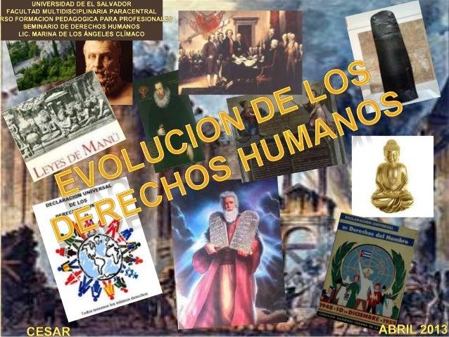 LINEA DEL TIEMPO DE LA EVOLUCIONDE LOS DERECHOS HUMANOS1692 AC ERA CRISTIANA1215 1628 1776 1948CódigoHammurabiRevoluciónFr...
