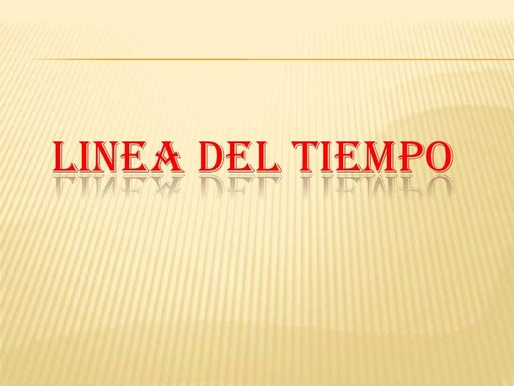 LINEA DEL TIEMPO<br />