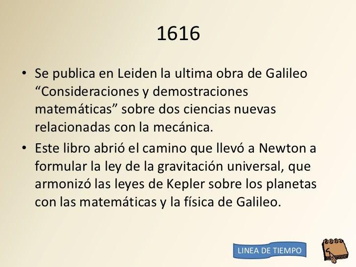 """1616 • Se publica en Leiden la ultima obra de Galileo   """"Consideraciones y demostraciones   matemáticas"""" sobre dos ciencia..."""