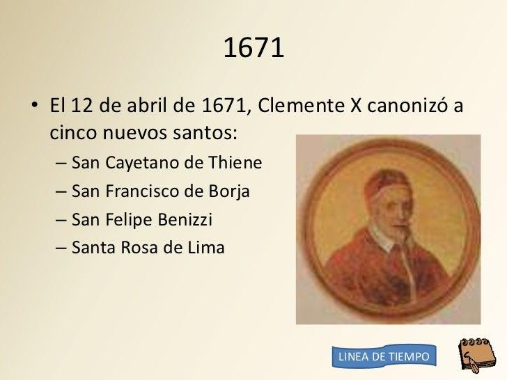 1671 • El 12 de abril de 1671, Clemente X canonizó a   cinco nuevos santos:   – San Cayetano de Thiene   – San Francisco d...
