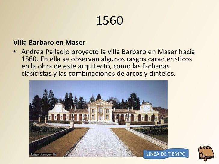 1560 Villa Barbaro en Maser • Andrea Palladio proyectó la villa Barbaro en Maser hacia    1560. En ella se observan alguno...