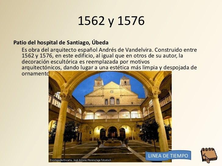 1562 y 1576 Patio del hospital de Santiago, Úbeda    Es obra del arquitecto español Andrés de Vandelvira. Construido entre...