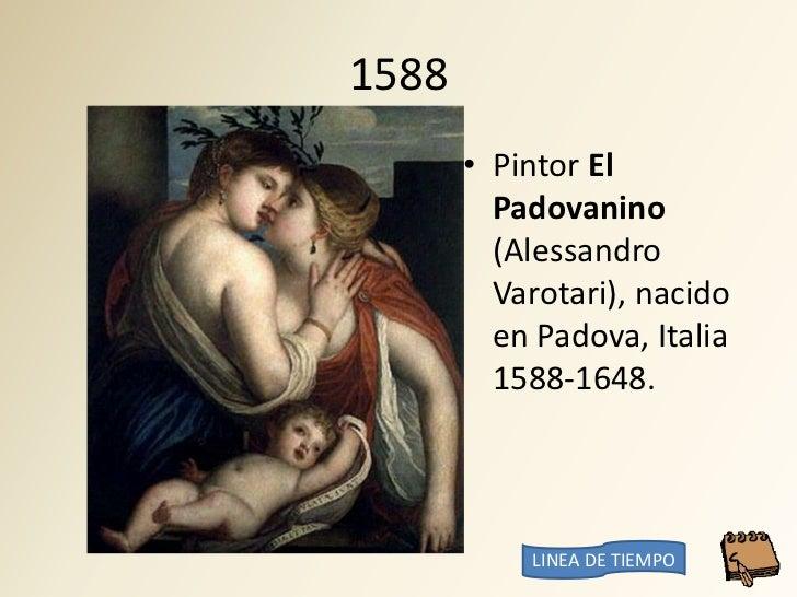 1588        • Pintor El          Padovanino          (Alessandro          Varotari), nacido          en Padova, Italia    ...