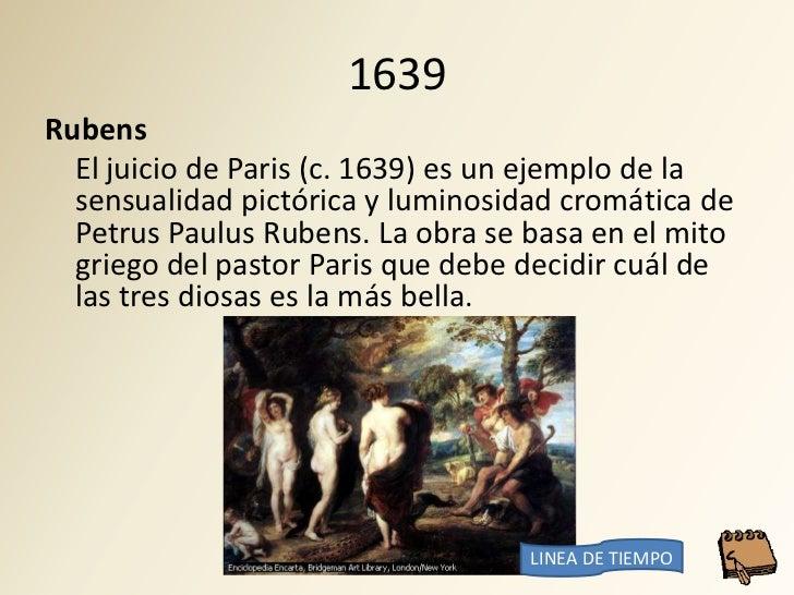 1639 Rubens   El juicio de Paris (c. 1639) es un ejemplo de la   sensualidad pictórica y luminosidad cromática de   Petrus...
