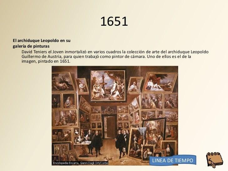 1651 El archiduque Leopoldo en su galería de pinturas      David Teniers el Joven inmortalizó en varios cuadros la colecci...
