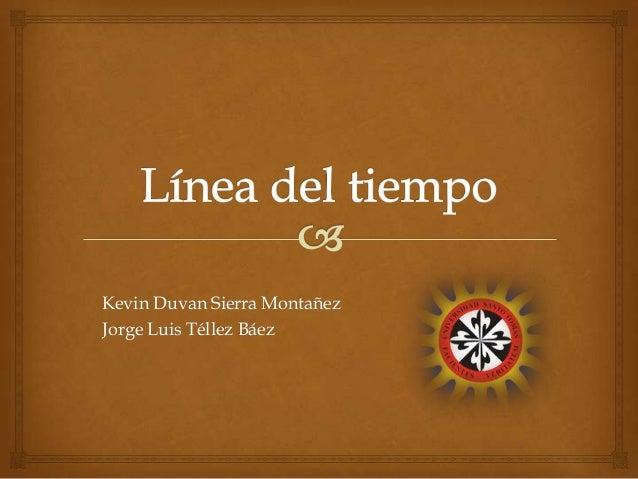 Kevin Duvan Sierra Montañez Jorge Luis Téllez Báez