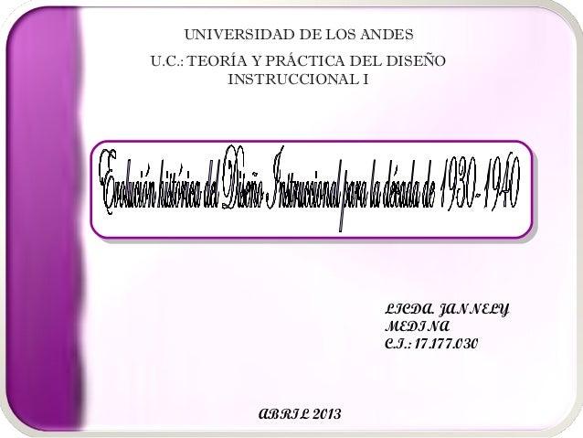 UNIVERSIDAD DE LOS ANDESU.C.: TEORÍA Y PRÁCTICA DEL DISEÑO          INSTRUCCIONAL I                          LICDA. JANNEL...