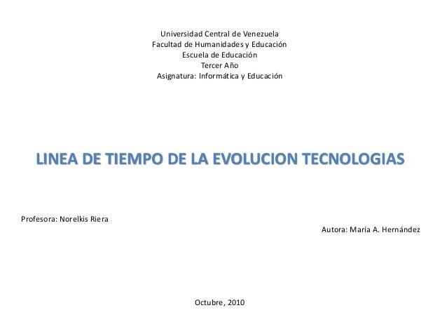 Universidad Central de Venezuela Facultad de Humanidades y Educación Escuela de Educación Tercer Año Asignatura: Informáti...