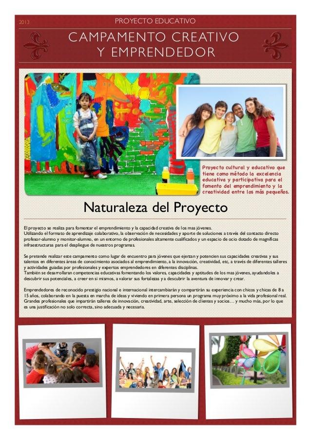2013 PROYECTO EDUCATIVOEl proyecto se realiza para fomentar el emprendimiento y la capacidad creativa de los mas jóvenes.U...