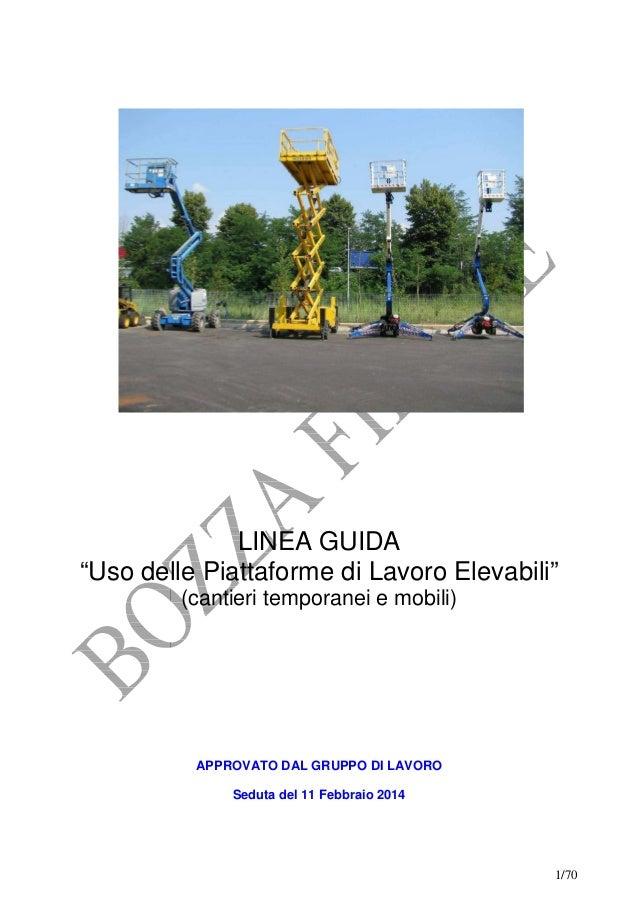 """LINEA GUIDA """"Uso delle Piattaforme di Lavoro Elevabili"""" (cantieri temporanei e mobili)  APPROVATO DAL GRUPPO DI LAVORO Sed..."""