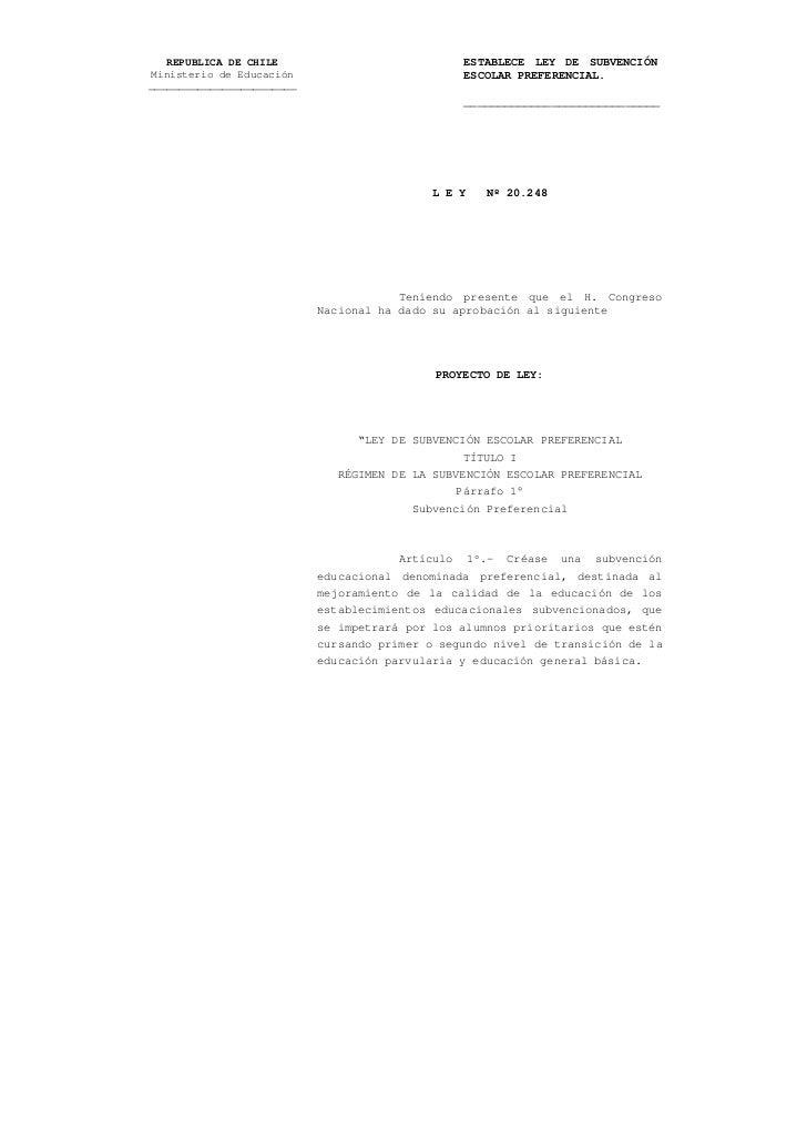 REPUBLICA DE CHILE                           ESTABLECE LEY DE SUBVENCIÓN Ministerio de Educación                        ES...