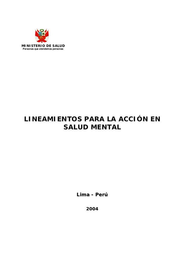 MINISTERIO DE SALUDPersonas que atendemos personas LINEAMIENTOS PARA LA ACCIÓN EN         SALUD MENTAL                    ...