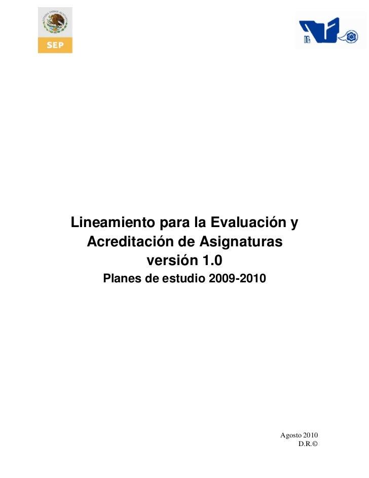 Lineamiento para la Evaluación y  Acreditación de Asignaturas          versión 1.0    Planes de estudio 2009-2010         ...