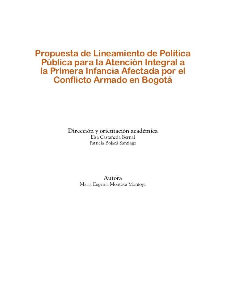 Propuesta de Lineamiento de Política Pública para la Atención Integral a la Primera Infancia Afectada por el     Conflicto...
