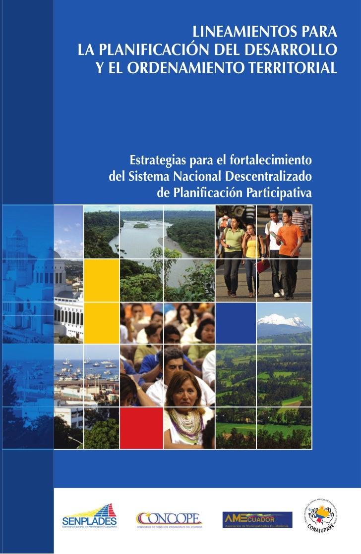 LINEAMIENTOS PARALA PLANIFICACIÓN DEL DESARROLLO  Y EL ORDENAMIENTO TERRITORIAL           Estrategias para el fortalecimie...