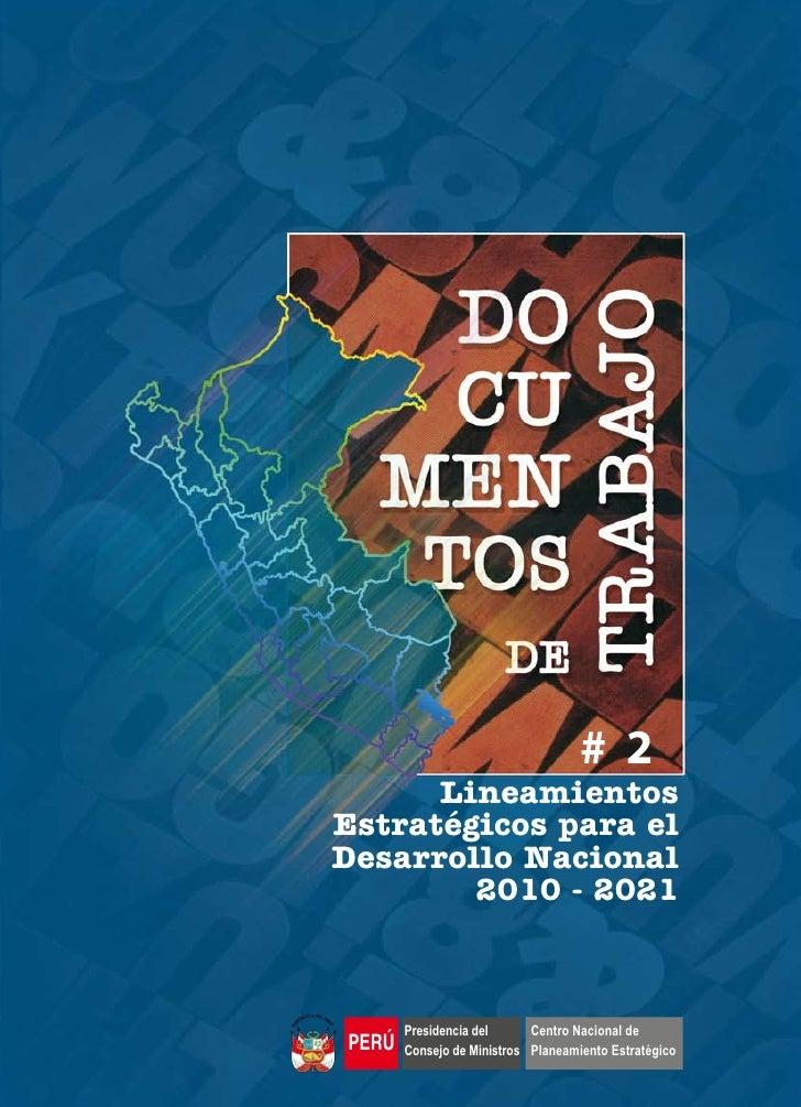# 2       Lineamientos Estratégicos para el Desarrollo Nacional         2010 - 2021           Presidencia del      Centro ...