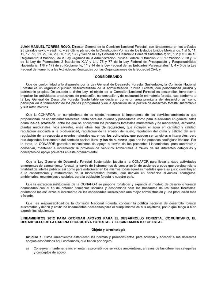 JUAN MANUEL TORRES ROJO, Director General de la Comisión Nacional Forestal, con fundamento en los artículos25 párrafos sex...