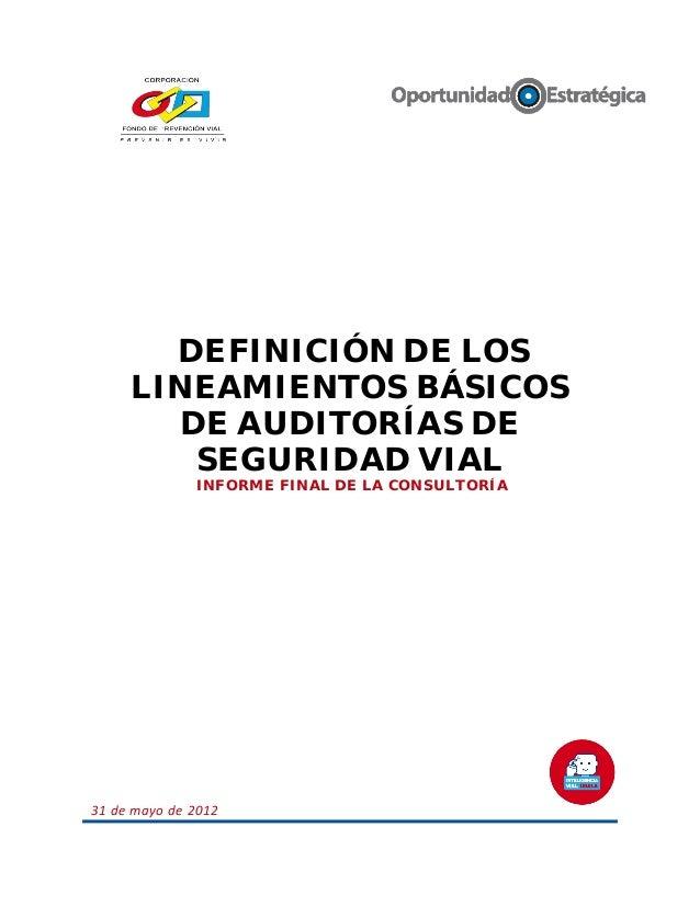 DEFINICIÓN DE LOS LINEAMIENTOS BÁSICOS DE AUDITORÍAS DE SEGURIDAD VIAL INFORME FINAL DE LA CONSULTORÍA 31 de mayo de 2012