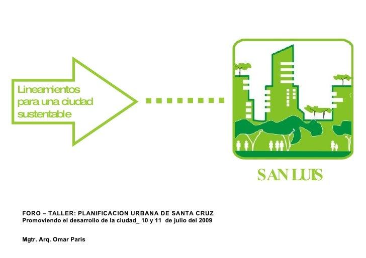 Lineam ientos para una ciudad sustentable                                                                         SANLUIS ...