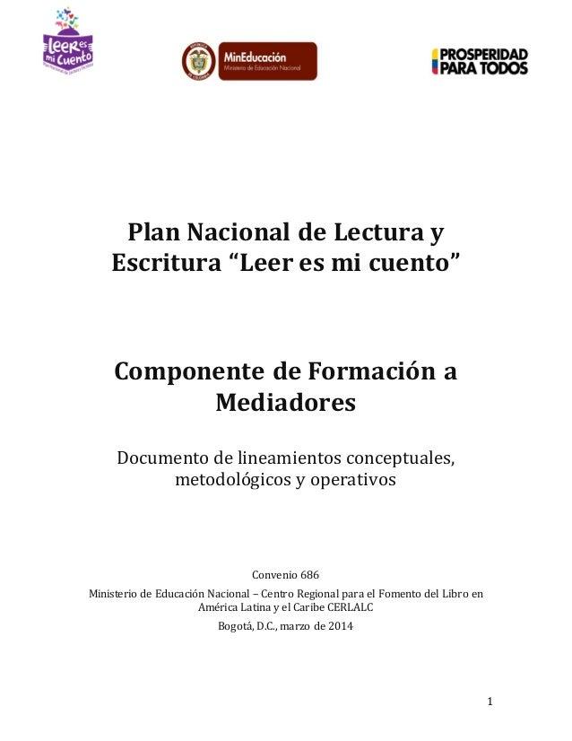 """1 Plan Nacional de Lectura y Escritura """"Leer es mi cuento"""" Componente de Formación a Mediadores Documento de lineamientos ..."""