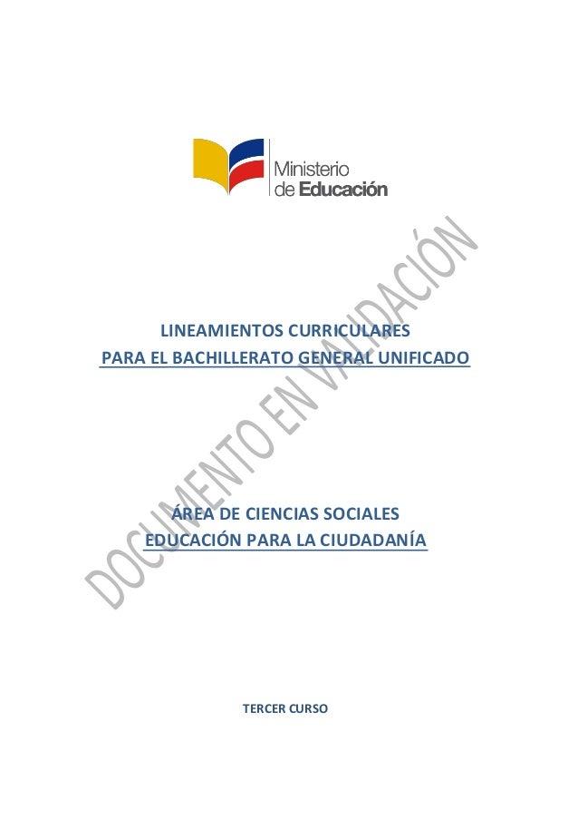LINEAMIENTOS CURRICULARES PARA EL BACHILLERATO GENERAL UNIFICADO ÁREA DE CIENCIAS SOCIALES EDUCACIÓN PARA LA CIUDADANÍA TE...