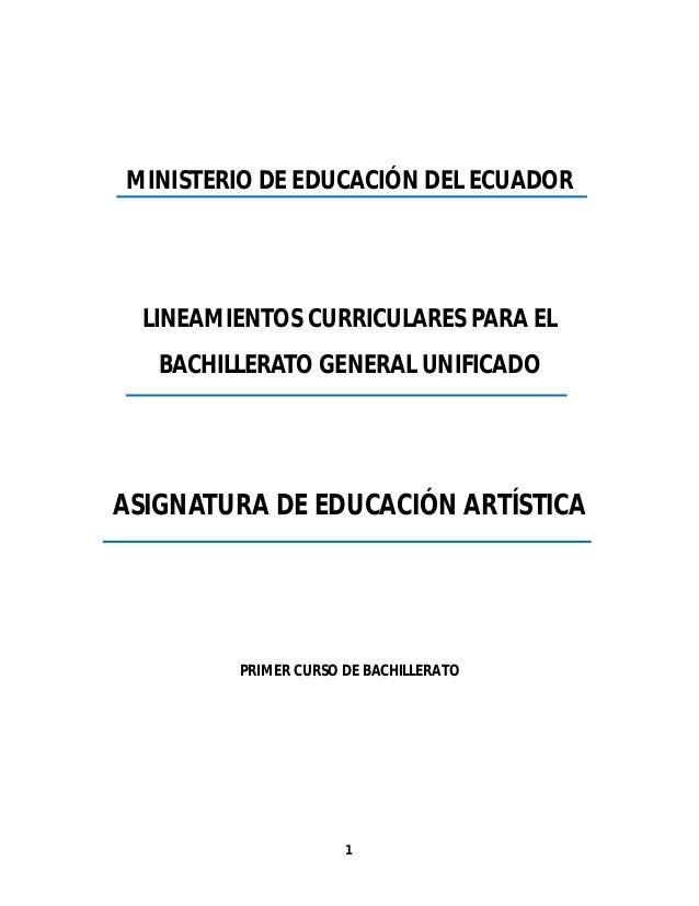 1  MINISTERIO DE EDUCACIÓN DEL ECUADOR LINEAMIENTOS CURRICULARES PARA EL BACHILLERATO GENERAL UNIFICADO ASIGNATURA DE ED...